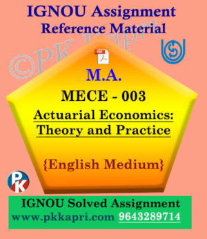 Ignou Solved Assignment- MA |MECE-003: Actuarial Economics: Theory and Practice in English Medium