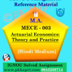 Ignou Solved Assignment- MA |MECE-003: Actuarial Economics: Theory and Practice in Hindi Medium