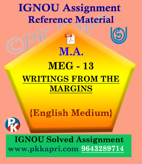 IGNOU Solved Assignment | MEG-13 WRITINGS FROM THE MARGINS