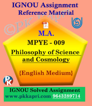 IGNOU MPYE-009 Philosophy of Science and Cosmology Solved Assignment in English