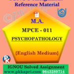 PSYCHOPATHOLOGY (MPCE 011) Ignou Solved Assignment in English