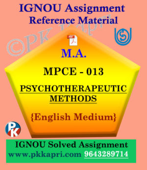 PSYCHOTHERAPEUTIC METHODS (MPCE 013) Ignou Solved Assignment in English