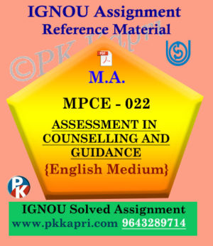 ASSESSMENT IN COUNSELLING AND GUIDANCE (MPCE 022) Ignou Solved Assignment in English