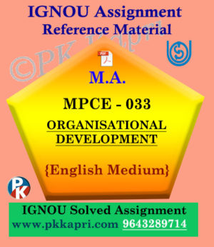 ORGANISATIONAL DEVELOPMENT (MPCE 033) Ignou Solved Assignment in English