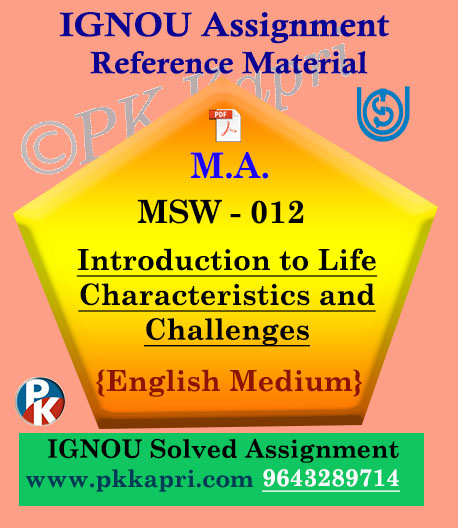 MSW-012 Introduction to Life Characteristics and Challenges Ignou Solved Assignment in English