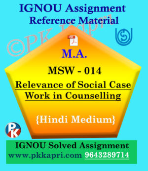 MSW-014 Relevance of Social Case Work in Counselling Ignou Solved Assignment in Hindi