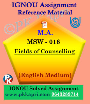 MSW-016 Fields of Counselling Ignou Solved Assignment in English